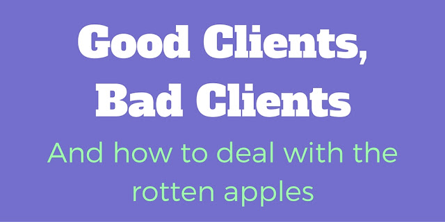 Good Clients, Bad Clients And How To Deal With The Rotten Apples