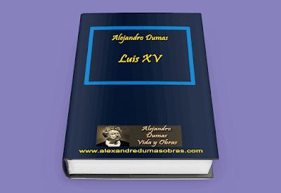 Luis XV - Alejandro Dumas