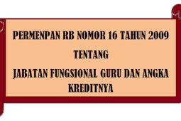 Permenpan RB No 16 [Tahun] 2009 (Tentang) Jabatan Fungsional Guru & ANGKA KREDITNYA