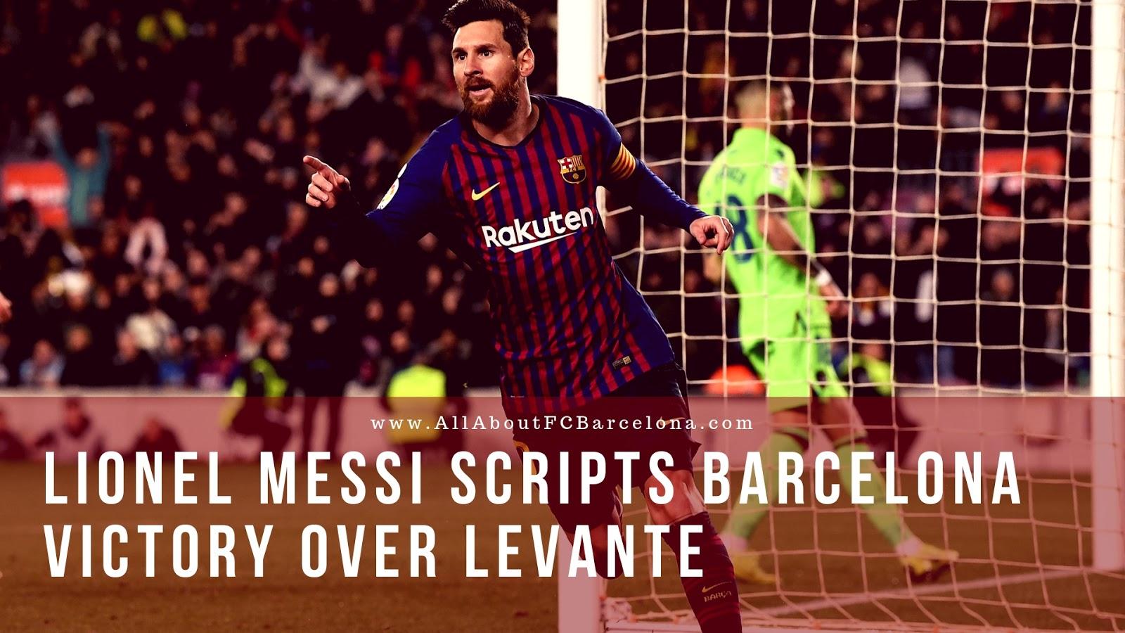 Messi Scripts Brilliant Barcelona Victory to Overcome Levante in the Cup