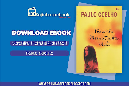 Download Ebook Paulo Coelho - Veronika Memutuskan Mati (Veronika Decides to Die) Pdf