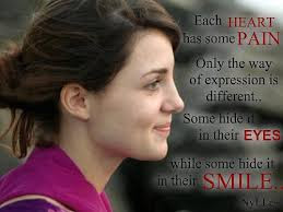Smile happiness Quotes: Each great has some pain only the way of expression is different.