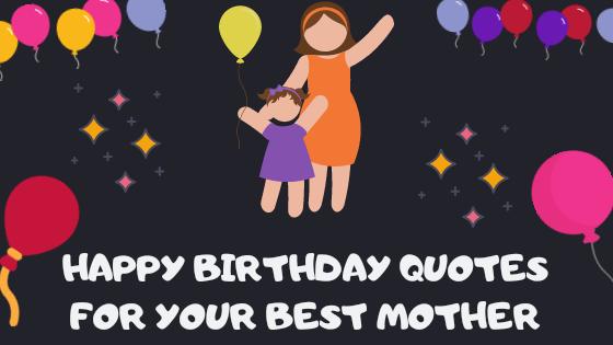 Birthday Wishes to Mother, Wish Birthday for Mom, Birthday Wish to Mom