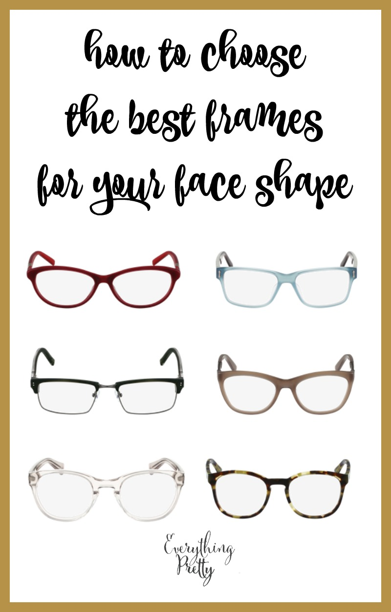 Picking Eyeglass Frames For Your Face : How to Choose The Perfect Frames for Your Face Shape ...