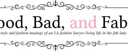 Good, Bad, and Fab | LA style & best fashion trends blog: {GBF Life} Good, Bad, and Fab Moments of the Week