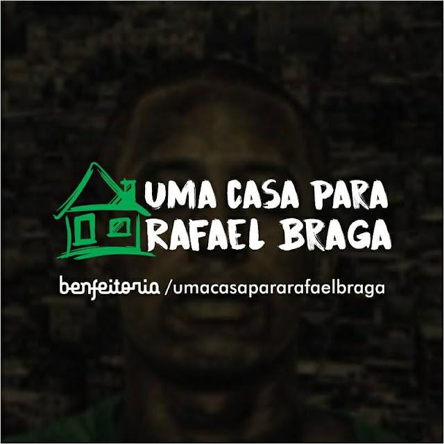 UMA CASA PARA RAFAEL BRAGA, AJUDE!!