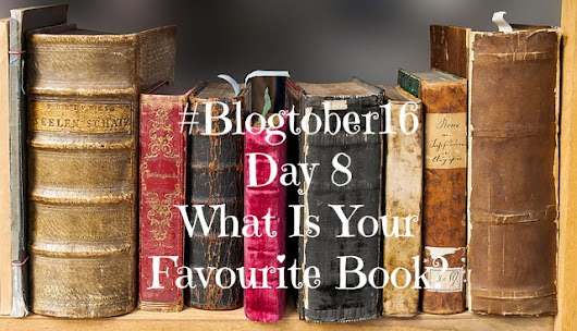 #Blogtober16 Day 8 - What Is Your Favourite Book?