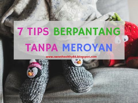 7 TIPS BERPANTANG TANPA MEROYAN