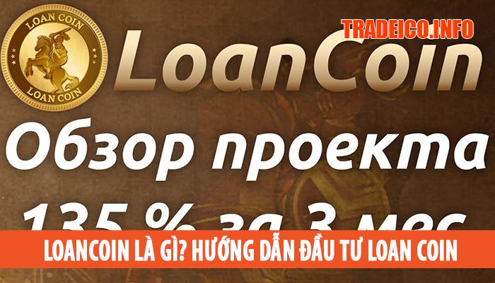 Loancoin là gì? hướng dẫn đăng ký và đầu tư mua Loancoin thành công cao nhất