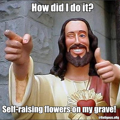 Funny smiling Jesus self-raising flowers pun picture