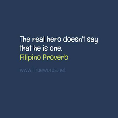 The real hero doesn't say that he is one