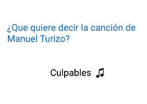 Significado de la canción Culpables Manuel Turizo.
