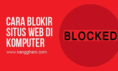 Cara Memblokir Situs Web di Komputer / Laptop