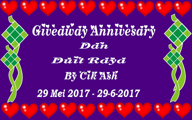 https://cikash.blogspot.com/2017/05/giveaway-annivesary-dan-duit-raya-by.html