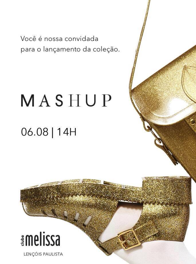e85422298f Para quem é da cidade de Lençóis Paulista um convite! O lançamento da  coleção MASHUP estará acontecendo no Clube Melissa dia 6 de Agosto a partir  das 14h.
