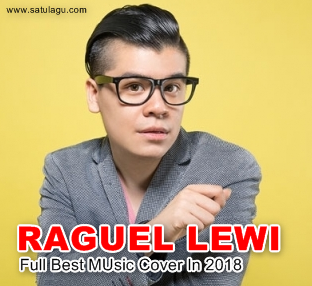 Download Lagu Raguel Lewi Mp3 Full Rar Special Best Music Cover In 2018