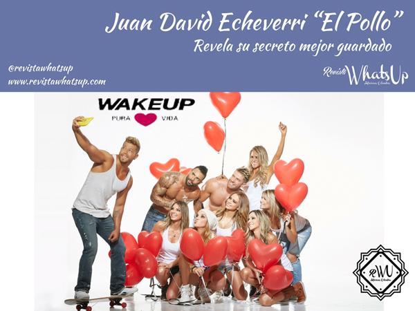 Juan-David-Echeverri -El-Pollo-Wakeup
