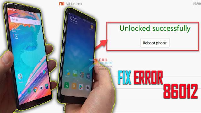 Muncul Error 86012 Saat Bind Akun Mi Saat Unlock Bootloader Xiaomi Redmi 5Plus Coba Tutorial Berikut Ini