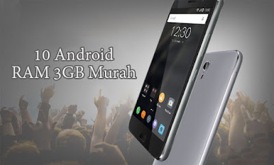 10 HP Android Dengan RAM 3 GB Terbaik - Harga 1 Jutaan