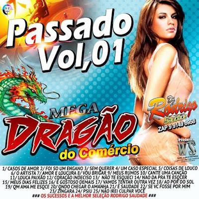 Cd Passado vol 01 Mega Dragão do Comércio / Dj Rodrigo Saudade  18/04/2016
