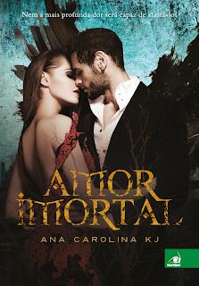 [Resenha] Amor Imortal #01 - Ana Carolina KJ