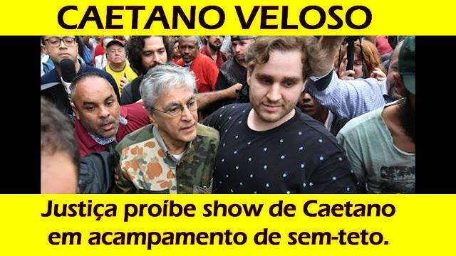 Caetano Veloso é proibido de cantar em show do MTST