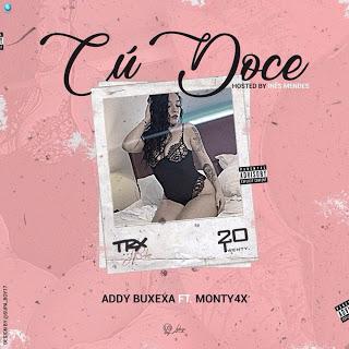 Addy Buxexa Feat. Monty4x - Cú Doce (Rap)