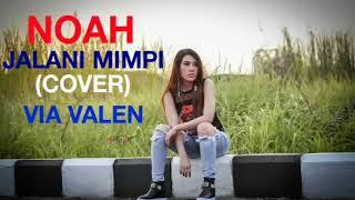 Lirik Lagu Via Vallen - Jalani Mimpi (Cover Noah)