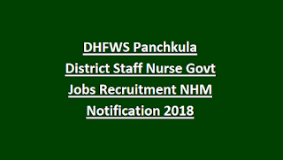 DHFWS Panchkula District Staff Nurse Govt Jobs Recruitment NHM Notification 2018