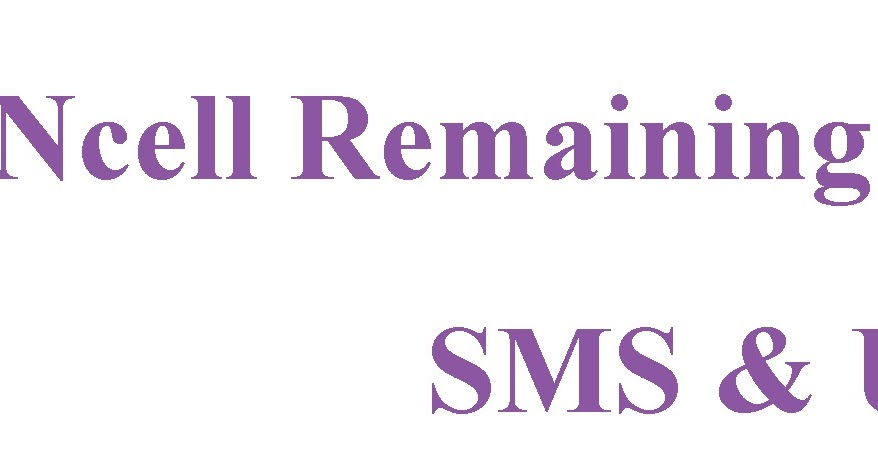 Check Remaining Data Volume via USSD or Message - NTC & Ncell : 2019