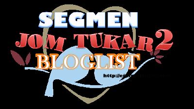 http://ejulz.blogspot.my/2018/03/segmen-jom-tukar2-bloglist-dari-ejulz.html