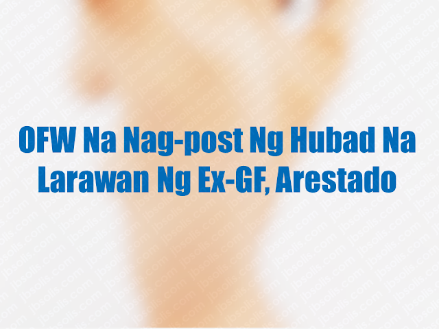 "Posting of nude photos of an individual on social media is against the Republic Act No. 9995 or the  ""Anti-Photo and Video Voyeurism Act of 2009"".   An overseas Filipino worker (OFW) who posted nude photos of his former girlfriend was arrested just after he checked-in in a hotel minutes after she arrived from Qatar.  Advertisement        Sponsored Links         An overseas Filipino worker (OFW) was arrested by the operatives of the   National Bureau of Investigation (NBI) after spreading the nude photos of his ex-girlfriend who refused to come back to him.     ""Ana"", not her real name, sought the help of the NBI Cybercrime Division after OFW Alex Sanchez sent her nude photos to the friend of her present partner.    Ana said that the suspect insisted that he want them to be together with a threat that he will post their nude photos on social media should she will not comply.  NBI prepared an entrapment operation on the suspect on his scheduled arrival at the Ninoy Aquino International Airport (NAIA) from Qatar.  Ana agreed to fetch Sanchez at the airport and to check-in a nearby motel. Without his knowledge, a car from NBI operatives are already following them and promptly arrested Sanchez before they entered the motel. The suspect said that they were both OFWs in Qatar and had a relationship though he is married and already has Ana has a boyfriend. He also admitted spreading the nude photos on social media out of resentment. He also said that he is willing to accept the consequences of his actions.  Sanchez is charged under Violence Against Women and Children Act and the Anti-Cybercrime Law.     The victim is set for a wedding with her boyfriend this year.  READ MORE: Can A Family Of Five Survive With P10K Income In A Month?    How Filipinos Can Get Free Oman Visa?    Do You Know The Effects Of Too Much Bad News To Your Body?    Authorized Travel Agency To Process Temporary Visa Bound to South Korea    Who Can Skip Online Appointment And Use The DFA Courtesy Lane For Passport Processing?"