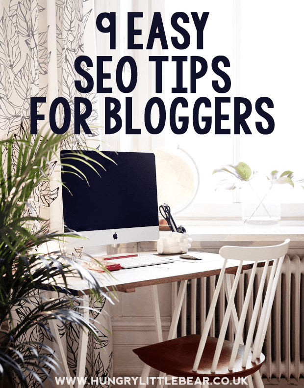 9 Easy SEO Tips for Bloggers | www.hungrylittlebear.co.uk