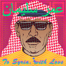 Omar Souleyman, To Siria with love remixes