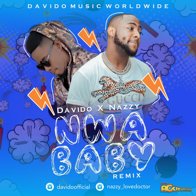 Davido Nwa Baby Remix Ft Nazzy (Audio) - TemmyCast