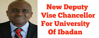 NEW DEPUTY VISE CHANCELLOR OF UNIVERSITY OF IBADAN