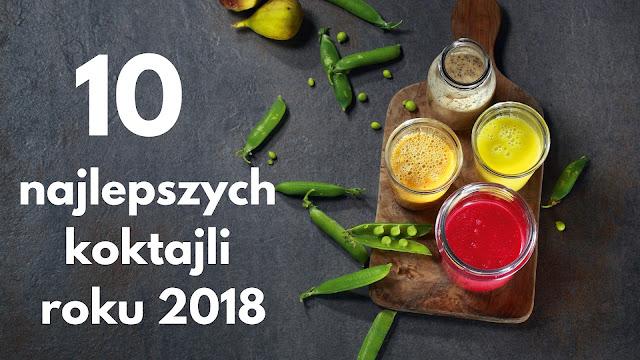 https://zielonekoktajle.blogspot.com/2018/12/10-najlepszych-koktajli-roku-2018.html