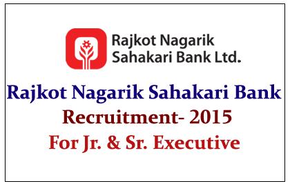 Rajkot Nagarik Sahakari Bank Ltd Recruitment 2015