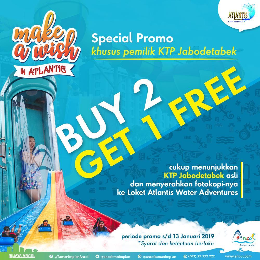 #Atlantis - Promo TIket Buy 2 Get 1 Free Khusus KTP JABODEATBEK (s.d 13 Jan 2019)