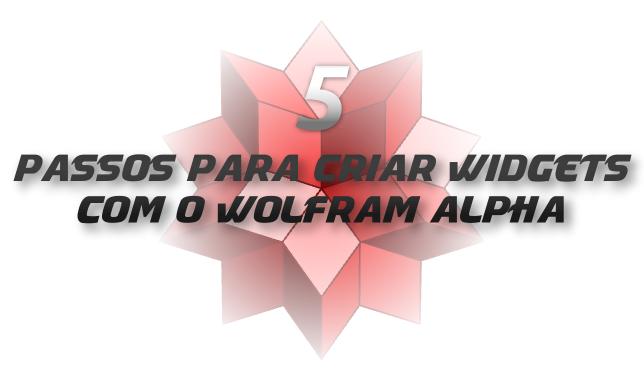 5 passos para criar widgets com o Wolfram | Alpha
