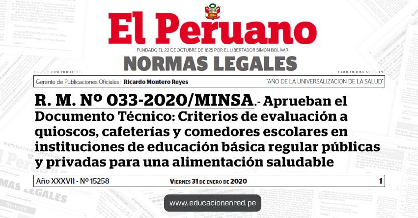 R. M. Nº 033-2020/MINSA.- Aprueban el Documento Técnico: Criterios de evaluación a quioscos, cafeterías y comedores escolares en instituciones de educación básica regular públicas y privadas para una alimentación saludable
