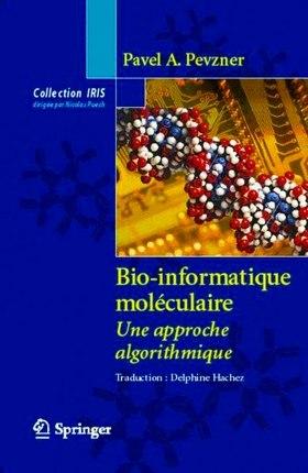 Bio-informatique moléculaire Une approche algorithmique, biologie  , cours , biochimie