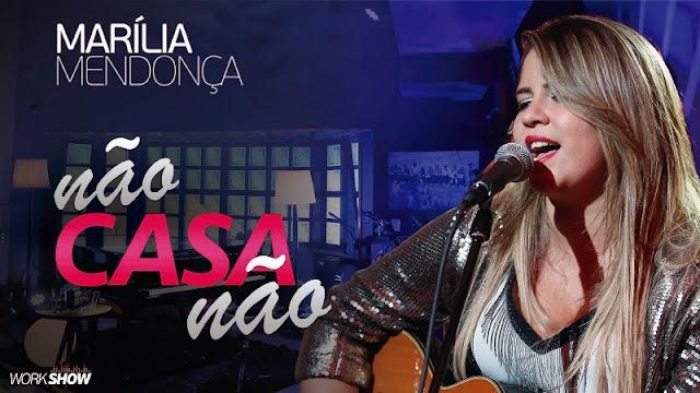 Marilia Mendonça - Não Casa Não