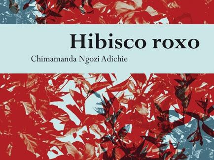 Resenha: Hibisco Roxo - #MulheresEmFoco