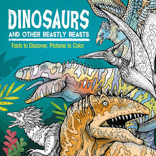 Dinosaurs and Other Beastly Beasts: Facts to Discover, Pictures to Color