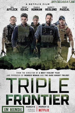 Triple Frontier (2019) Hindi 480p 720p 1080p WEB-DL Dual Audio (हिंदी + English) DD 5.1 | Netflix