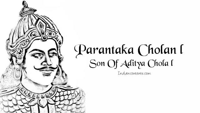 Parantaka Cholan I - Son Of Aditya Chola I - Battle Of Vellore