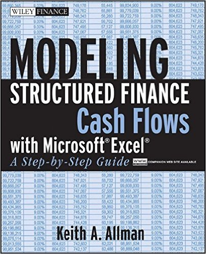 Modeling Structured Finance Cash Flows with Microsoft Excel: A Step-by-Step Guide