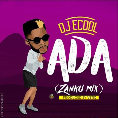 "DJ ECool – ""Ada"" (Zanku Mix) - www.mp3made.com.ng"