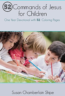 Susan Chamberlain Shipe: 52 Commands of Jesus for Children